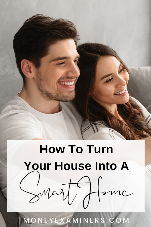 How To Turn Your House Into A Smart Home - MoneyExaminers